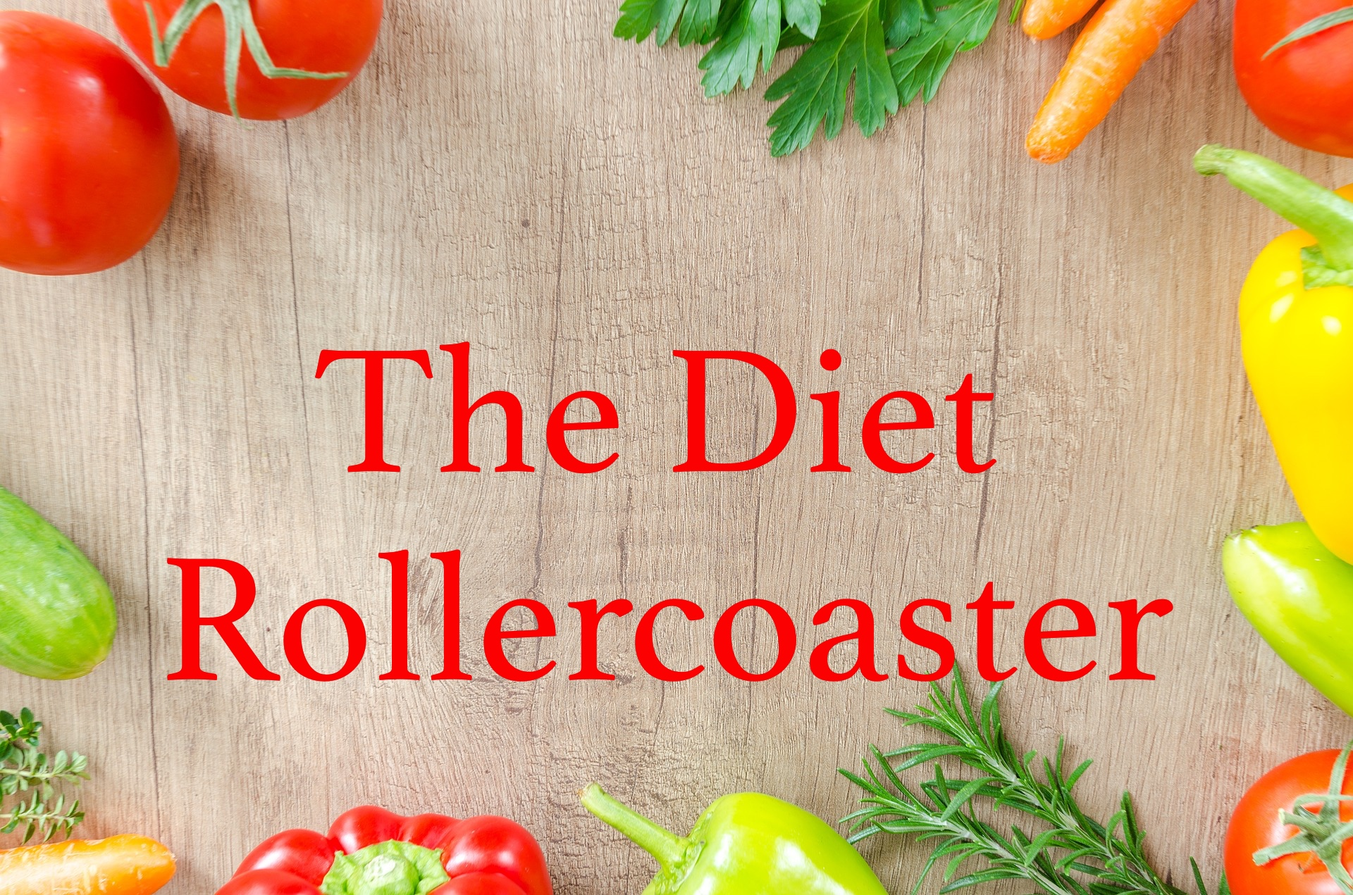 The Diet Rollercoaster
